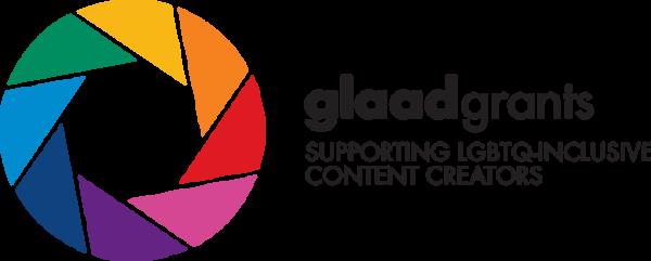 GLAAD Grants - Supporting LGBTQ-Inclusive Content Creators